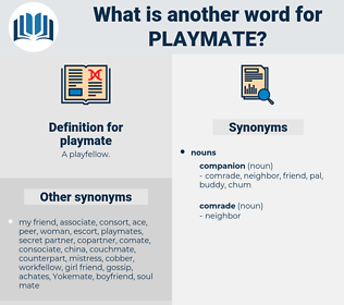 playmate, synonym playmate, another word for playmate, words like playmate, thesaurus playmate