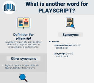 playscript, synonym playscript, another word for playscript, words like playscript, thesaurus playscript