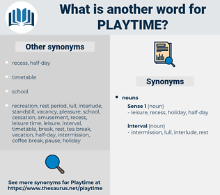 playtime, synonym playtime, another word for playtime, words like playtime, thesaurus playtime