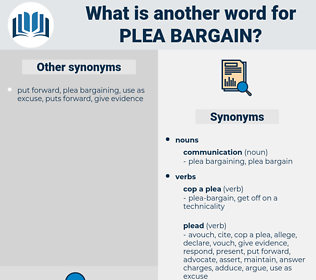 plea bargain, synonym plea bargain, another word for plea bargain, words like plea bargain, thesaurus plea bargain