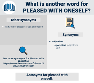 pleased with oneself, synonym pleased with oneself, another word for pleased with oneself, words like pleased with oneself, thesaurus pleased with oneself