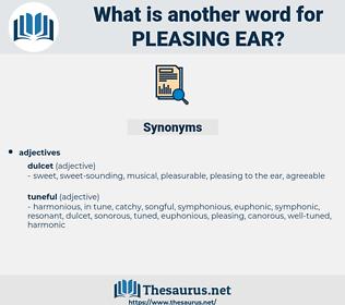 pleasing ear, synonym pleasing ear, another word for pleasing ear, words like pleasing ear, thesaurus pleasing ear