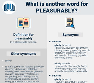 pleasurably, synonym pleasurably, another word for pleasurably, words like pleasurably, thesaurus pleasurably
