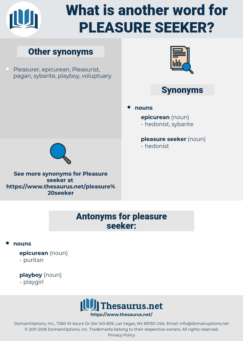 pleasure seeker, synonym pleasure seeker, another word for pleasure seeker, words like pleasure seeker, thesaurus pleasure seeker