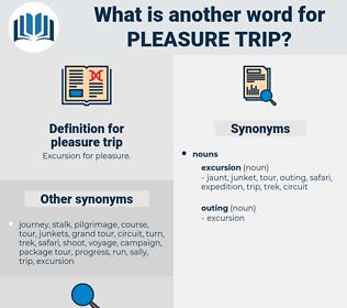 pleasure trip, synonym pleasure trip, another word for pleasure trip, words like pleasure trip, thesaurus pleasure trip