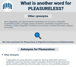 Pleasureless, synonym Pleasureless, another word for Pleasureless, words like Pleasureless, thesaurus Pleasureless