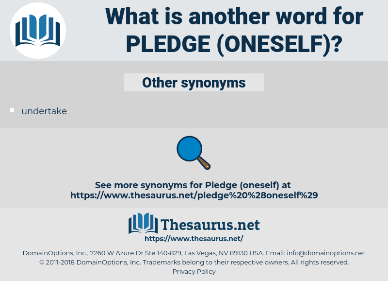 pledge oneself, synonym pledge oneself, another word for pledge oneself, words like pledge oneself, thesaurus pledge oneself