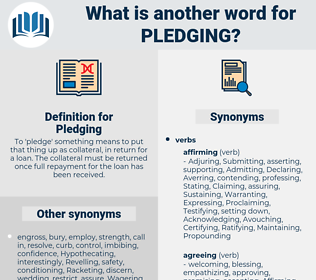 Pledging, synonym Pledging, another word for Pledging, words like Pledging, thesaurus Pledging