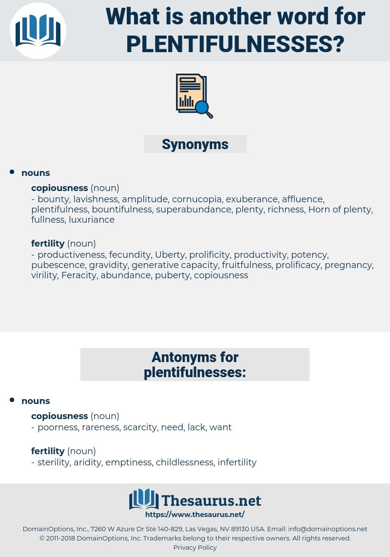 plentifulnesses, synonym plentifulnesses, another word for plentifulnesses, words like plentifulnesses, thesaurus plentifulnesses