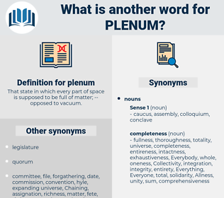plenum, synonym plenum, another word for plenum, words like plenum, thesaurus plenum