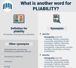 pliability, synonym pliability, another word for pliability, words like pliability, thesaurus pliability