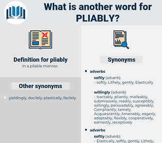 pliably, synonym pliably, another word for pliably, words like pliably, thesaurus pliably
