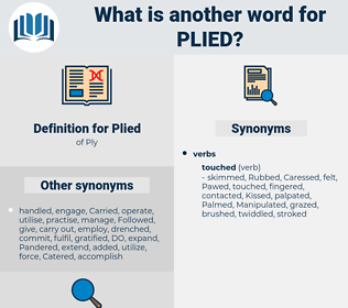 Plied, synonym Plied, another word for Plied, words like Plied, thesaurus Plied