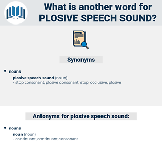 plosive speech sound, synonym plosive speech sound, another word for plosive speech sound, words like plosive speech sound, thesaurus plosive speech sound