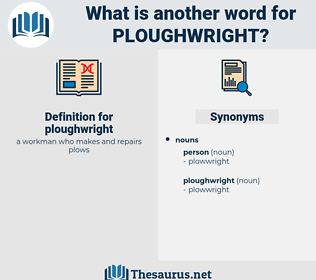 ploughwright, synonym ploughwright, another word for ploughwright, words like ploughwright, thesaurus ploughwright