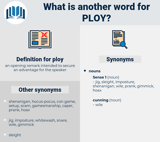 ploy, synonym ploy, another word for ploy, words like ploy, thesaurus ploy