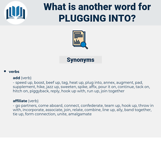 plugging into, synonym plugging into, another word for plugging into, words like plugging into, thesaurus plugging into