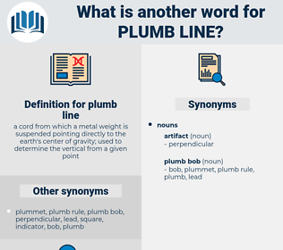 plumb line, synonym plumb line, another word for plumb line, words like plumb line, thesaurus plumb line