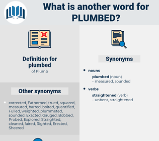 plumbed, synonym plumbed, another word for plumbed, words like plumbed, thesaurus plumbed