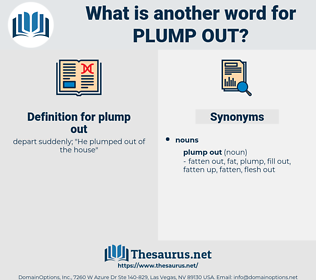 plump out, synonym plump out, another word for plump out, words like plump out, thesaurus plump out