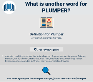 Plumper, synonym Plumper, another word for Plumper, words like Plumper, thesaurus Plumper