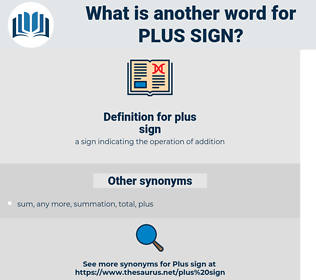 plus sign, synonym plus sign, another word for plus sign, words like plus sign, thesaurus plus sign