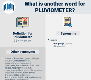 Pluviometer, synonym Pluviometer, another word for Pluviometer, words like Pluviometer, thesaurus Pluviometer