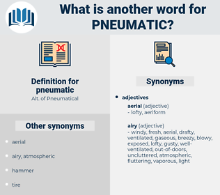 pneumatic, synonym pneumatic, another word for pneumatic, words like pneumatic, thesaurus pneumatic