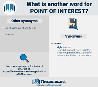 point of interest, synonym point of interest, another word for point of interest, words like point of interest, thesaurus point of interest