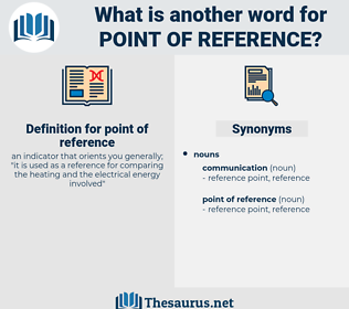 point of reference, synonym point of reference, another word for point of reference, words like point of reference, thesaurus point of reference
