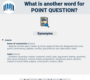 point question, synonym point question, another word for point question, words like point question, thesaurus point question