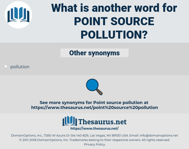 point source pollution, synonym point source pollution, another word for point source pollution, words like point source pollution, thesaurus point source pollution