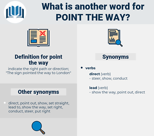 point the way, synonym point the way, another word for point the way, words like point the way, thesaurus point the way