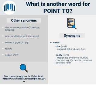 point to, synonym point to, another word for point to, words like point to, thesaurus point to