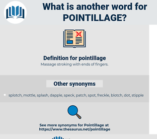 pointillage, synonym pointillage, another word for pointillage, words like pointillage, thesaurus pointillage