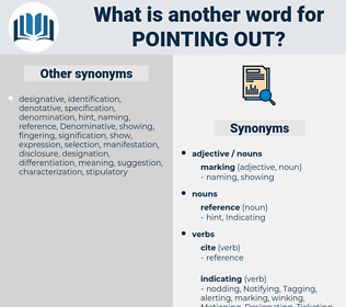 pointing out, synonym pointing out, another word for pointing out, words like pointing out, thesaurus pointing out