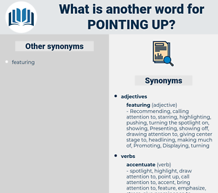 pointing up, synonym pointing up, another word for pointing up, words like pointing up, thesaurus pointing up