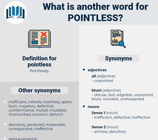 pointless, synonym pointless, another word for pointless, words like pointless, thesaurus pointless