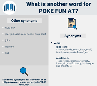 poke fun at, synonym poke fun at, another word for poke fun at, words like poke fun at, thesaurus poke fun at