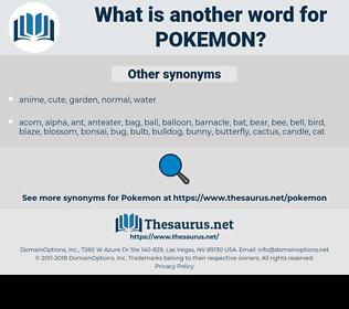 POKEMON, synonym POKEMON, another word for POKEMON, words like POKEMON, thesaurus POKEMON