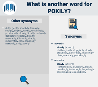 pokily, synonym pokily, another word for pokily, words like pokily, thesaurus pokily