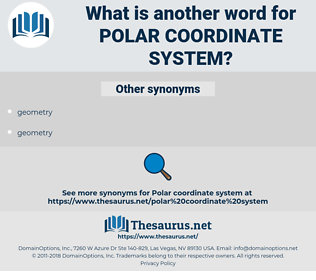 polar coordinate system, synonym polar coordinate system, another word for polar coordinate system, words like polar coordinate system, thesaurus polar coordinate system