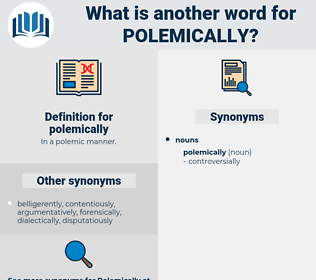 polemically, synonym polemically, another word for polemically, words like polemically, thesaurus polemically