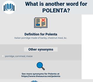 Polenta, synonym Polenta, another word for Polenta, words like Polenta, thesaurus Polenta