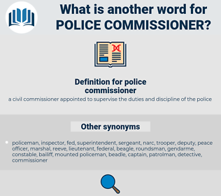 police commissioner, synonym police commissioner, another word for police commissioner, words like police commissioner, thesaurus police commissioner
