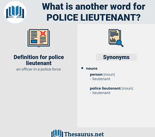 police lieutenant, synonym police lieutenant, another word for police lieutenant, words like police lieutenant, thesaurus police lieutenant