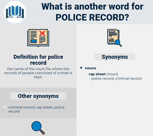 police record, synonym police record, another word for police record, words like police record, thesaurus police record