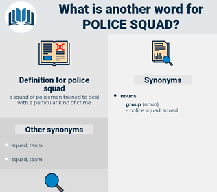 police squad, synonym police squad, another word for police squad, words like police squad, thesaurus police squad