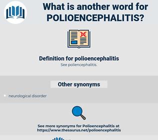 polioencephalitis, synonym polioencephalitis, another word for polioencephalitis, words like polioencephalitis, thesaurus polioencephalitis