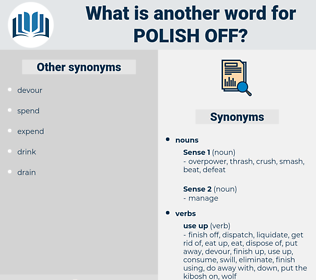 polish off, synonym polish off, another word for polish off, words like polish off, thesaurus polish off